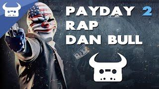 Download PAYDAY 2 RAP | Dan Bull Video