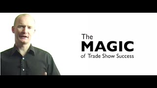 Download The MAGIC of Trade Show Success Video
