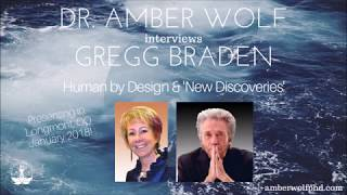 Download DR AMBER WOLF INTERVIEWS GREGG BRADEN 'HUMAN BY DESIGN' DISCOVERIES Video