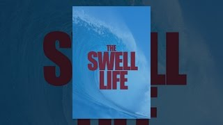 Download The Swell Life Video