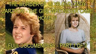 Download THE MURDER OF 13 YR OLD CINDY ZARZYCKI - THE GIRL WHO NEVER CAME HOME - FULL DOCUMENTARY - PT 1 OF 2 Video