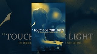 Download Touch of the Light Video