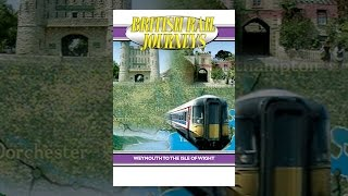 Download British Rail Journeys - Weymouth To Isle Of Wight Video