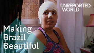 Download Brazil's plastic surgery obsession   Unreported World Video