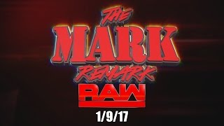 Download The Mark Remark - RAW - 1/9/17 Video