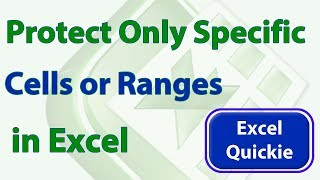 Download Excel Quickie 17 - Protect Only Specific Cells in a Worksheet in Excel Video