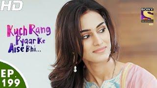 Download Kuch Rang Pyar Ke Aise Bhi - कुछ रंग प्यार के ऐसे भी - Episode 199 - 2nd December, 2016 Video