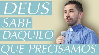 Download Deus sabe daquilo que precisamos - Pe. Fabricio Andrade (22/06/17) Video