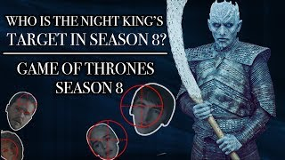 Download Who Is The Night King's Target In Season 8? | Game of Thrones Season 8 Video