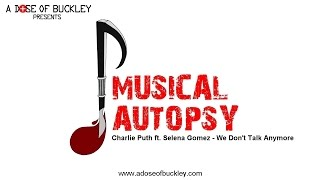 Download Musical Autopsy: Charlie Puth ft Selena Gomez - We Don't Talk Anymore Video