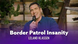 Download Border Patrol Agents Are Insane. Leland Klassen - Full Special Video