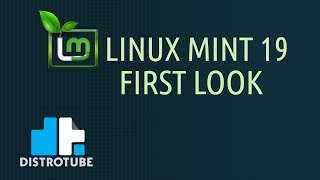 Download Linux Mint 19 ″Cinnamon″ Installation and First Look Video