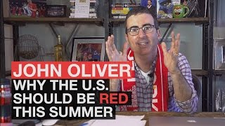 Download John Oliver - Why the U.S. should be Red this summer Video