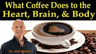 Download What Coffee Does to the Heart, Brain, & Body - Dr. Alan Mandell D.C. Video