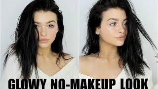 Download GLOWY NO-MAKEUP LOOK! | 2017 everyday makeup tutorial Video