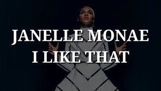 Download Janelle Monae - I Like That (Lyrics) Video