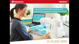 Download H|CLASS™ 600E sewing and embroidery machine by HUSQVARNA VIKING® Video