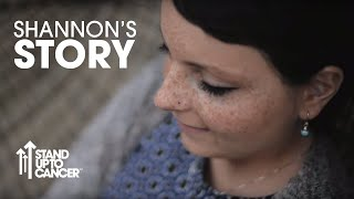 Download Shannon's Story | Stand Up To Cancer Video