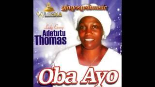 Download Evang Adetutu Thomas - Oba Ayo Video
