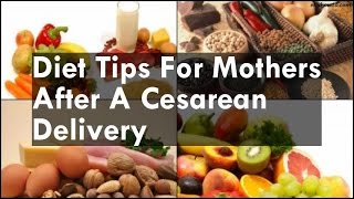 Download Diet Tips For Mothers After A Cesarean Delivery Video