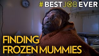 Download Finding Frozen Mummies in One of the World's Tallest Mountain Ranges | Best Job Ever Video