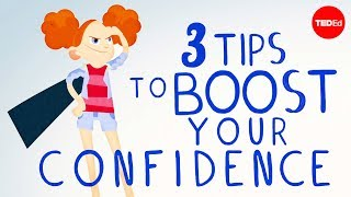 Download 3 tips to boost your confidence - TED-Ed Video