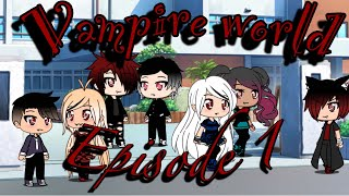 Download Vampire world ep1 |gacha life| Video