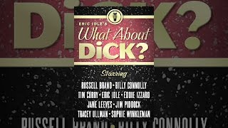 Download Eric Idle - What About Dick? Video