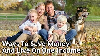 Download Ways To Save Money And Live On One Income Video