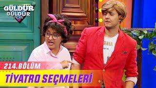 Download Güldür Güldür Show 214.Bölüm | Tiyatro Seçmeleri-Noktacom Video