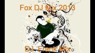 Download Fox DJ Mix 2013 - DJ Frank Mix Video