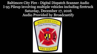Download Baltimore City Fire Dispatch Scanner Audio I-95 Deadly Pileup involving a firetruck Video