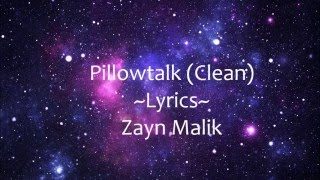 Download Pillowtalk Lyrics (Clean) - Zayn Malik Video