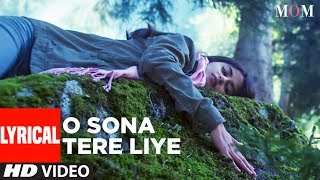 Download MOM: O Sona Tere Liye Lyrical Video | AR Rahman |Sridevi Kapoor, Akshaye Khanna, Nawazuddin Siddiqui Video