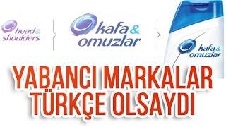 Download Yabancı Markalar Türkçe Olsaydı! Video
