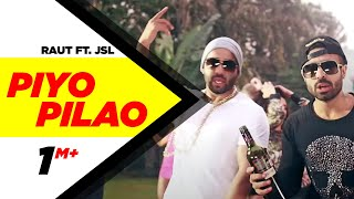 Download Piyo Pilao Full Video | Raul Ft JSL | Latest Punjabi Songs 2015 | Speed Records Video