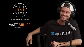 Download Matt Miller | The Nine Club With Chris Roberts - Episode 09 Video
