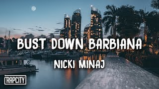 Download Nicki Minaj - Bust Down Barbiana (Lyrics) Video