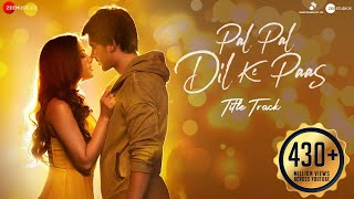 Download Pal Pal Dil Ke Paas –Title | Sunny Deol,Karan Deol,Sahher | Arijit Singh,Parampara,Sachet,Rishi Rich Video
