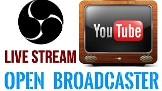 Download Open Broadcaster Software (OBS): How To Live-Stream on YouTube Video