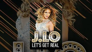 Download J. Lo: Let's Get Real Video