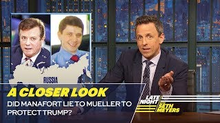 Download Did Manafort Lie to Mueller to Protect Trump?: A Closer Look Video