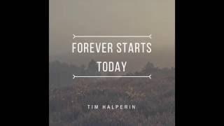 Download Tim Halperin - Forever Starts Today Video