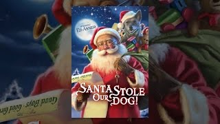 Download Santa Stole Our Dog! Video
