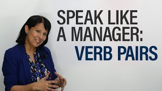Download Speak like a Manager: Verbs 2 – Opposites Video