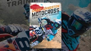 Download Grant Langston: Motocross Training with the Champ Video