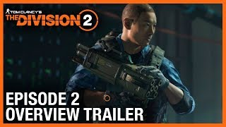 Download Tom Clancy's The Division 2: Episode 2 Overview Trailer | Ubisoft [NA] Video