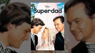 Download Superdad Video