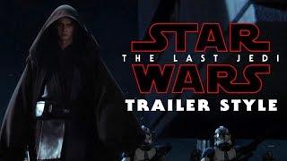 Download Star Wars: Revenge of The Sith (Last Jedi Trailer Style) Video