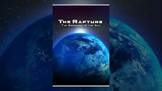 Download The Rapture: The Beginning of the End Video